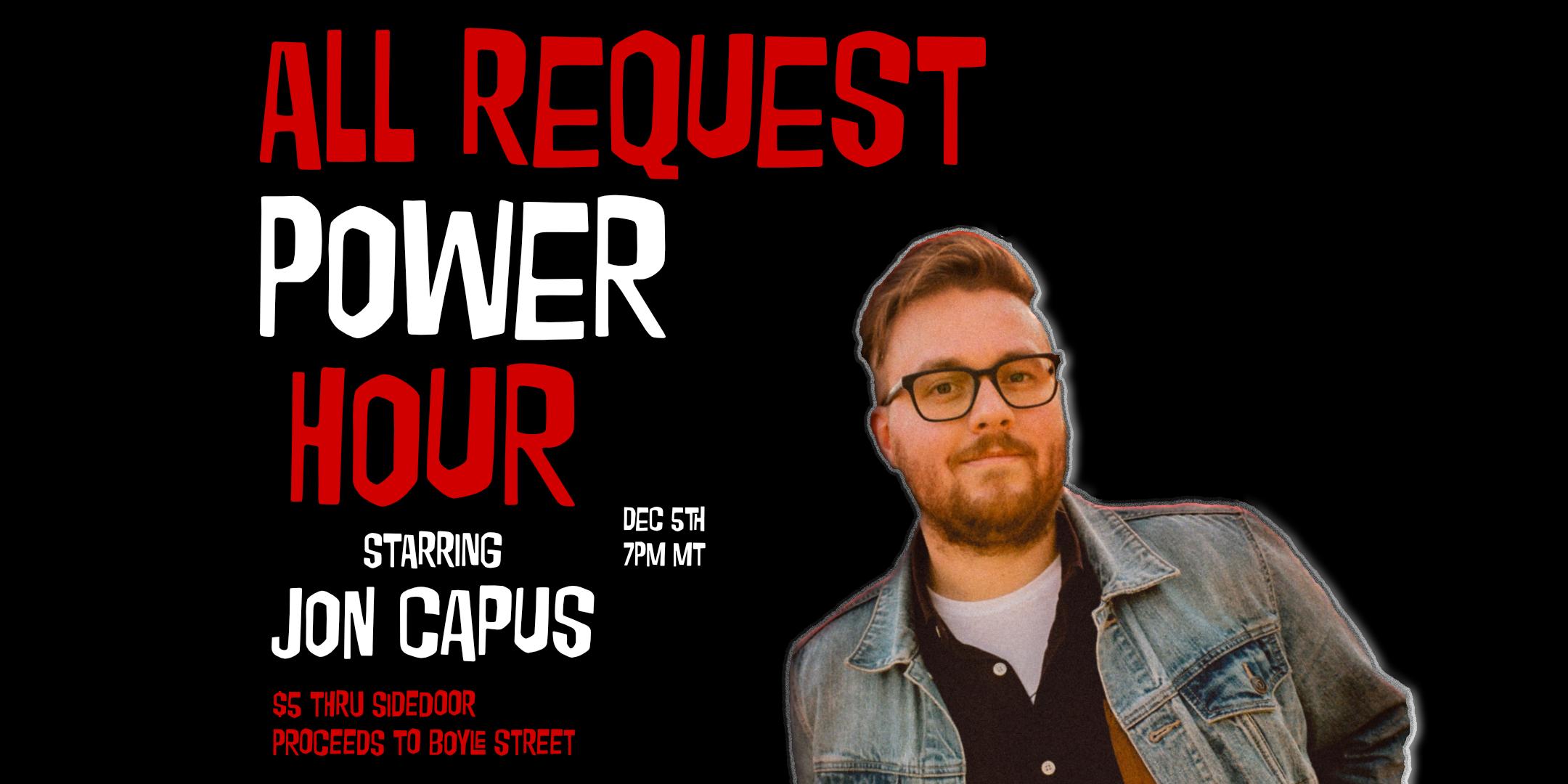 All Request Power Hour Starring Jon Capus (Show Announcement)